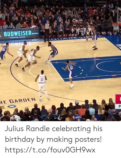 celebrating: BUDWEISER  Specna  COPPER LAGER  SIOU ARE S  COLLEYFo  DMER  25  RE GARDEN  P Julius Randle celebrating his birthday by making posters! https://t.co/fouv0GH9wx