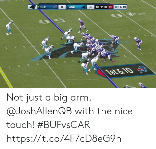 Memes, Nice, and 🤖: BUF  CAR  1ST 11:50 05  1ST & 10  FS  1st & 10 Not just a big arm.  @JoshAllenQB with the nice touch! #BUFvsCAR https://t.co/4F7cD8eG9n
