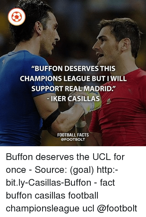 """Iker Casillas: """"BUFFON DESERVES THIS  CHAMPIONS LEAGUE BUT I WILL  SUPPORT REAL MADRID""""  IKER CASILLAS  FOOTBALL FACTS  @FOOT BOLT Buffon deserves the UCL for once - Source: (goal) http:-bit.ly-Casillas-Buffon - fact buffon casillas football championsleague ucl @footbolt"""