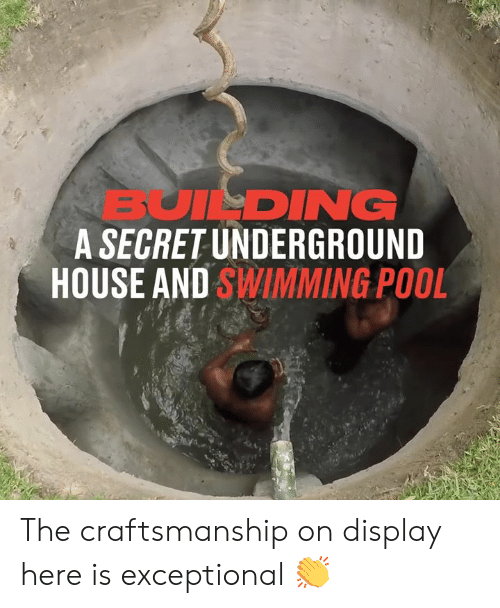 exceptional: BUILDING  A SECRET UNDERGROUND  HOUSE AND SWIMMING POOL The craftsmanship on display here is exceptional 👏