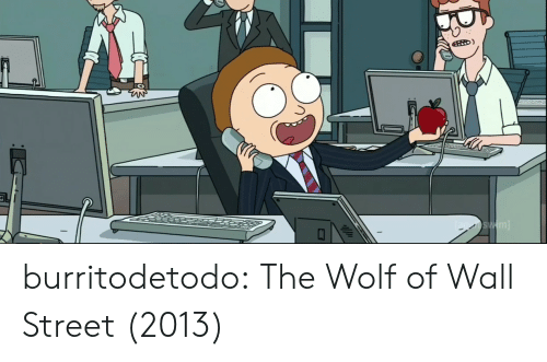 The Wolf of Wall Street: burritodetodo:  The Wolf of Wall Street (2013)
