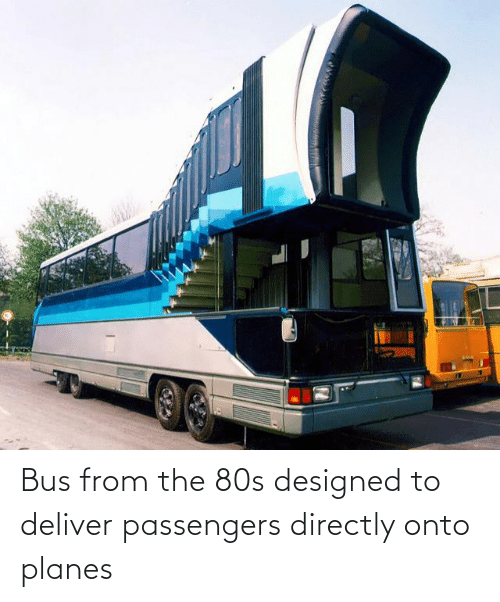 Passengers: Bus from the 80s designed to deliver passengers directly onto planes