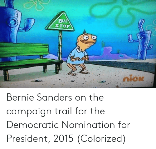 Bernie Sanders, Bernie, and President: BUS  STOP Bernie Sanders on the campaign trail for the Democratic Nomination for President, 2015 (Colorized)