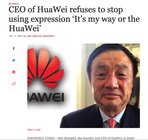 barclay: BUSINESS  CEO of HuaWei refuses to stop  using expression 'It's my way or the  HuaWei  ULY 5, 2818 by DAVE BARCLAY (eDAVEBARC)  AWEI  Photo Credit  SHENZHEN, CHINA-Ren Zhengfei, the founder and CEO of Huawei s under