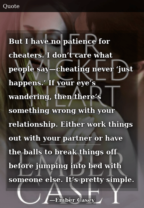 But I Have No Patience for Cheaters I Don't Care What People