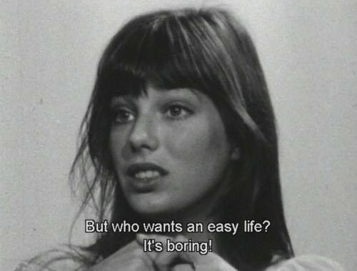 Life, Who, and Easy: But who wants an easy life?  It's boring!