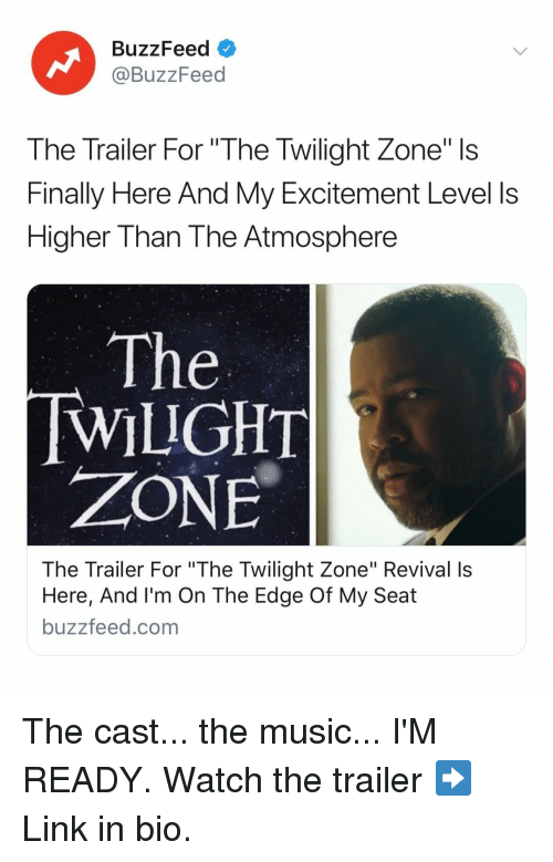 "Music, Buzzfeed, and Link: BuzzFeed  @BuzzFeed  The Trailer For ""The Twilight Zone"" Is  Finally Here And My Excitement Level ls  Higher Than The Atmosphere  The  WILIGHT  ZONE  The Trailer For ""The Twilight Zone"" Revival Is  Here, And I'm On The Edge Of My Seat  buzzfeed.com The cast... the music... I'M READY. Watch the trailer ➡️ Link in bio."