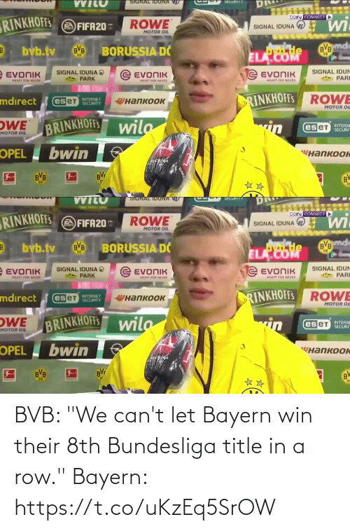 "their: BVB: ""We can't let Bayern win their 8th Bundesliga title in a row.""  Bayern: https://t.co/uKzEq5SrOW"