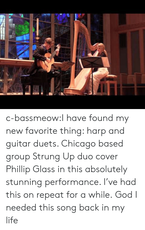 Chicago, God, and Life: c-bassmeow:I have found my new favorite thing: harp and guitar duets. Chicago based group Strung Up duo cover Phillip Glass in this absolutely stunning performance. I've had this on repeat for a while. God I needed this song back in my life