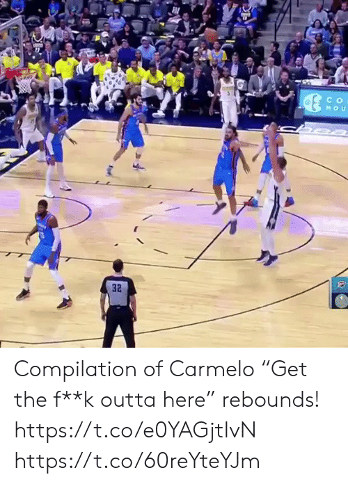 "compilation: C o  32 Compilation of Carmelo ""Get the f**k outta here"" rebounds! https://t.co/e0YAGjtIvN https://t.co/60reYteYJm"