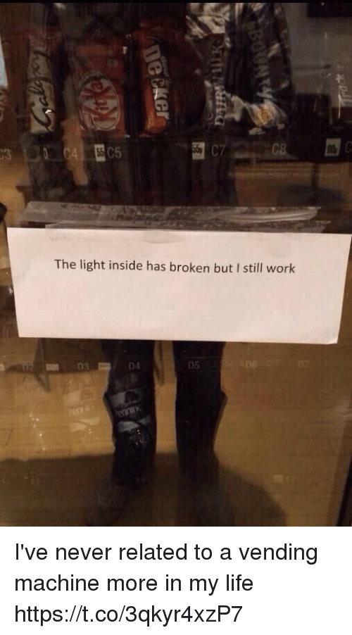 lighted: C7  The light inside has broken but I still work  03  05 I've never related to a vending machine more in my life https://t.co/3qkyr4xzP7