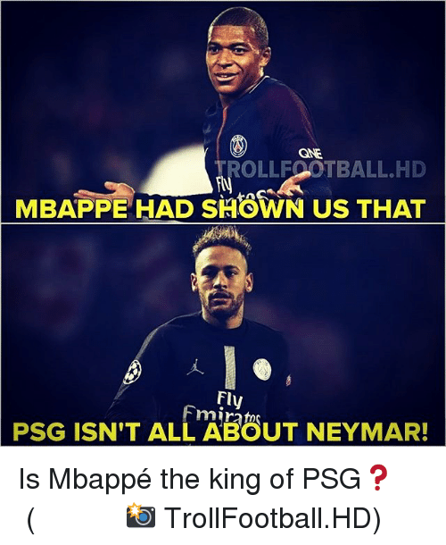 Mbappe: Cag  TROLLFOOTBALL.HD  MBAPPE HAD SHOWN US THAT  Fly  PSG ISN'T ALL ABOUT NEYMAR! Is Mbappé the king of PSG❓ ⠀⠀⠀⠀⠀⠀⠀⠀⠀⠀⠀ (📸 TrollFootball.HD)