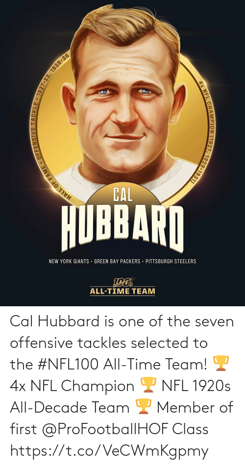 Pittsburgh Steelers: CAL  HUBBARN  NEW YORK GIANTS · GREEN BAY PACKERS • PITTSBURGH STEELERS  ALL-TIME TEAM  LCHAMPION (1927, 1929-1931)  4x NFL  HALL OF FAME . OFFENSIVE TACKLE • 1927-33, 1935-36 Cal Hubbard is one of the seven offensive tackles selected to the #NFL100 All-Time Team!  🏆 4x NFL Champion 🏆 NFL 1920s All-Decade Team 🏆 Member of first @ProFootballHOF Class https://t.co/VeCWmKgpmy