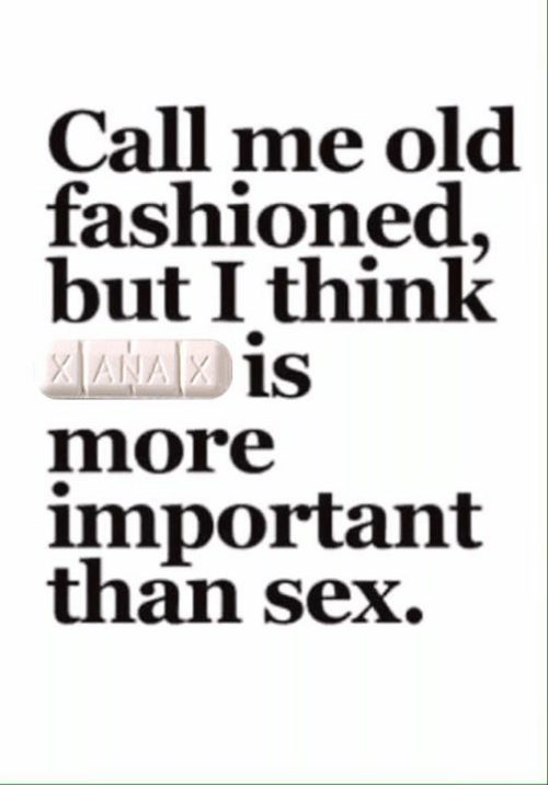 Call Me Old Fashioned But I Think Is More Important Than Sex