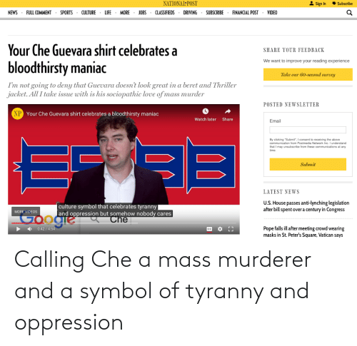 che: Calling Che a mass murderer and a symbol of tyranny and oppression