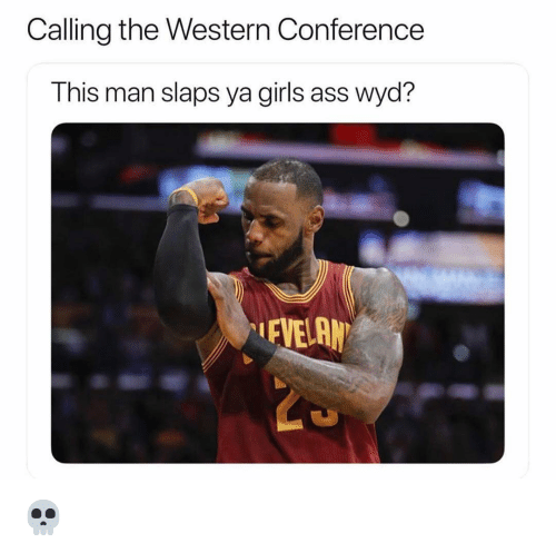 Ass, Girls, and Nba: Calling the Western Conference  T his man slaps ya girls ass wyd? 💀