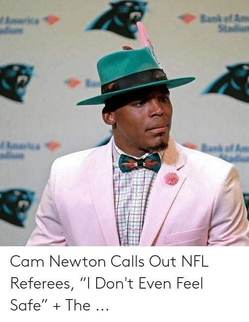 "Cam Newton Memes: Cam Newton Calls Out NFL Referees, ""I Don't Even Feel Safe"" + The ..."