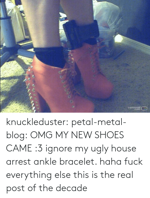 My New: cameroid  corn knuckleduster: petal-metal-blog: OMG MY NEW SHOES CAME :3 ignore my ugly house arrest ankle bracelet. haha fuck everything else this is the real post of the decade