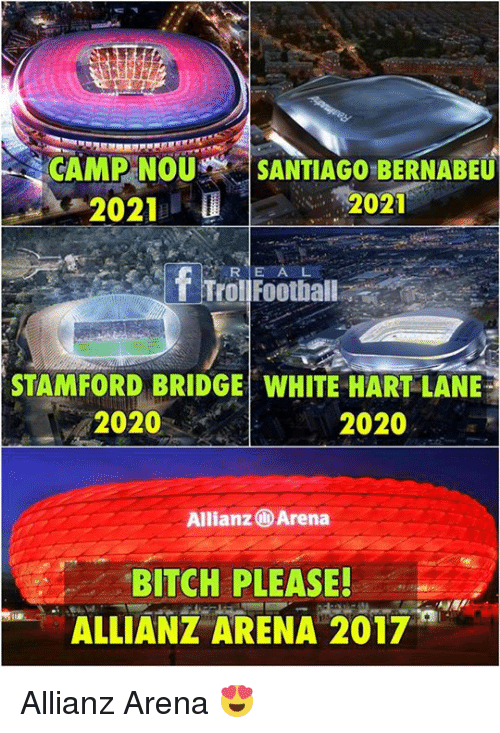 allianz: CAMPENOU SANTIAGO BERNABEU  2021  U  2021  f E A  STAMFORD BRIDGE WHITE HART LANE  2020  2020  Allianz Arena  BITCH PLEASE!  ALLIANZ ARENA 2017 Allianz Arena 😍