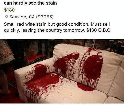 Staine: can hardly see the stain  $180  9 Seaside, CA (93955)  Small red wine stain but good condition. Must sell  quickly, leaving the country tomorrow. $180 O.B.O
