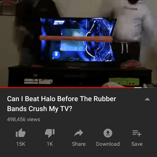 Crush, Halo, and Youtube Snapshots: Can I Beat Halo Before The Rubber  Bands Crush My TV?  498,456 views  1K  Share Download Save  15K