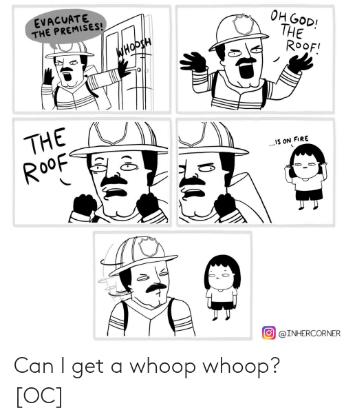 Can I Get A: Can I get a whoop whoop? [OC]