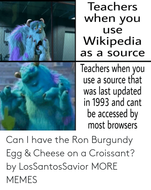 On A: Can I have the Ron Burgundy Egg & Cheese on a Croissant? by LosSantosSavior MORE MEMES