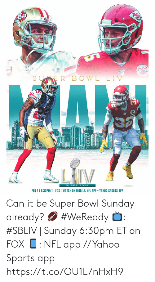 Sunday: Can it be Super Bowl Sunday already? 🏈 #WeReady  📺: #SBLIV | Sunday 6:30pm ET on FOX 📱: NFL app // Yahoo Sports app https://t.co/OU1L7nHxH9