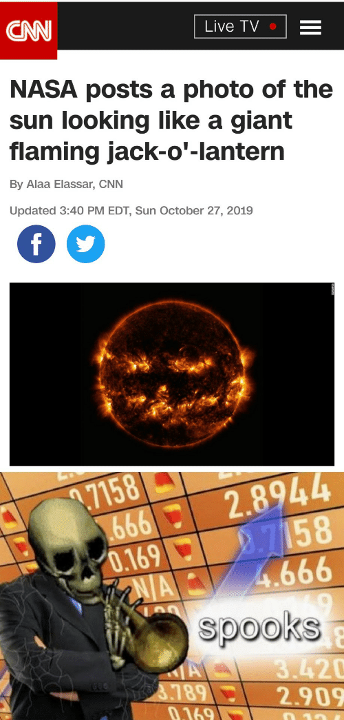 jack: CAN  Live TV  NASA posts a photo of the  sun looking like a giant  flaming jack-o'-lantern  By Alaa Elassar, CNN  Updated 3:40 PM EDT, Sun October 27, 2019  f  69992.8944  2.7158  4.666  .7158  0.169  AIA  spooks  A  3.789  0.169  3.420  2.909  10