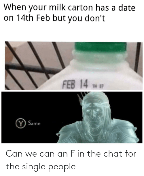 Chat: Can we can an F in the chat for the single people