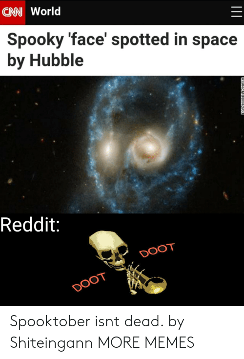 NASA: CAN World  Spooky 'face' spotted in space  by Hubble  Reddit:  DOOT  DOOT  ESA HUBBLLE NASA Spooktober isnt dead. by Shiteingann MORE MEMES
