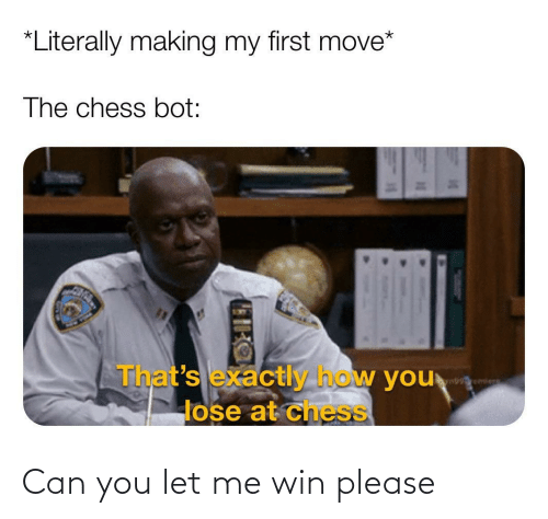 win: Can you let me win please