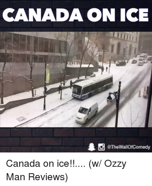Ozzies: CANADA ON ICE  1 tg @The WallOfComedy Canada on ice!!.... (w/ Ozzy Man Reviews)