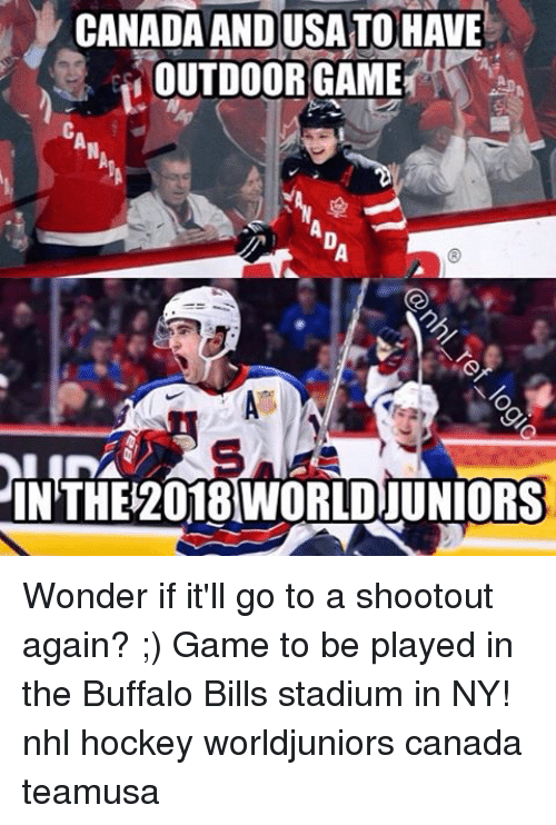 Buffalo Bills: CANADAANDUSATOHAVE  OUTDOOR GAME  IN THE 2018 WORLDUUNIORS Wonder if it'll go to a shootout again? ;) Game to be played in the Buffalo Bills stadium in NY! nhl hockey worldjuniors canada teamusa