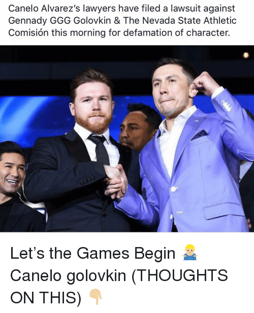 Ggg, Memes, and Games: Canelo Alvarez's lawyers have filed a lawsuit against  Gennady GGG Golovkin & The Nevada State Athletic  Comisión this morning for defamation of character. Let's the Games Begin 🤷🏼‍♂️ Canelo golovkin (THOUGHTS ON THIS) 👇🏼
