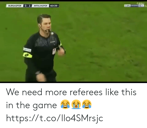 Soccer, Sports, and The Game: CANLI  beN SPORTS HD UL  BURSASPOR O-2 ANTALYASPOR 60:38 We need more referees like this in the game 😂😭😂 https://t.co/llo4SMrsjc