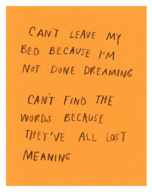 Meaning, The Words, and All: CANT LEAVE MY  BED BLCAVSE IM  NoT DoNE DREAMING  CANT FIND THE  WORDS BECAUSE  THET'VE ALL Las T  MEANING