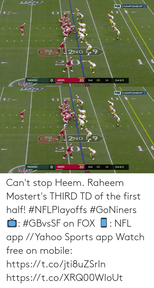 NFL: Can't stop Heem.  Raheem Mostert's THIRD TD of the first half! #NFLPlayoffs #GoNiners  📺: #GBvsSF on FOX 📱: NFL app // Yahoo Sports app Watch free on mobile: https://t.co/jti8uZSrIn https://t.co/XRQ00WIoUt