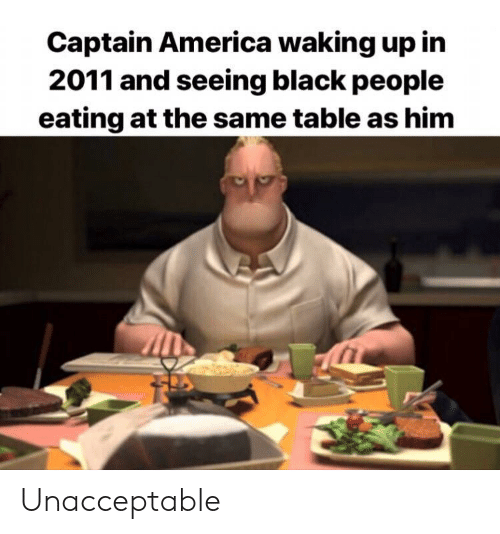 America, Black, and Black People: Captain America waking up in  2011 and seeing black people  eating at the same table as him Unacceptable