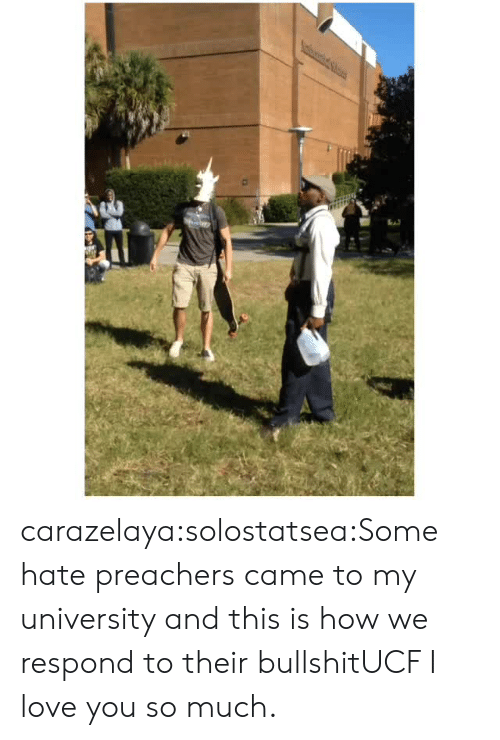 Love, Target, and Tumblr: carazelaya:solostatsea:Some hate preachers came to my university and this is how we respond to their bullshitUCF I love you so much.