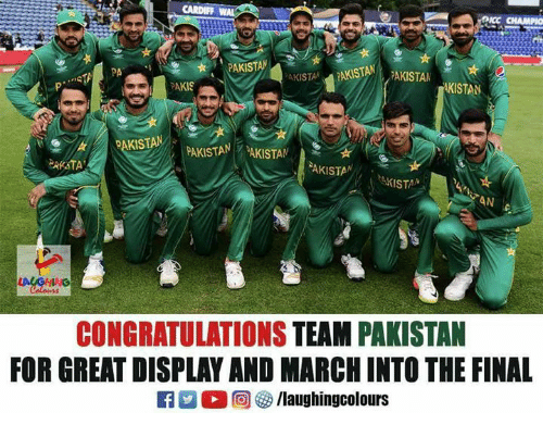 Congratulations, Pakistan, and Indianpeoplefacebook: CARDIFF WA  DICC CHAMPIO  PAKISTA  AKISTA PAKISTAN  AKISTAN  PAKISTAN  PAKISTAN AKISTAN  CONGRATULATIONS TEAM PAKISTAN  FOR GREAT DISPLAY AND MARCH INTO THE FINAL