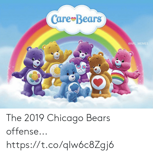 Chicago, Chicago Bears, and Football: Care Bears  @NFL_MEMES The 2019 Chicago Bears offense... https://t.co/qIw6c8Zgj6