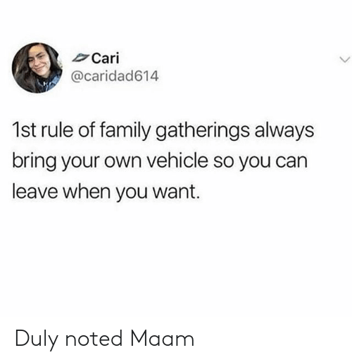 noted: Cari  @caridad614  1st rule of family gatherings always  bring your own vehicle so you can  leave when you want. Duly noted Maam