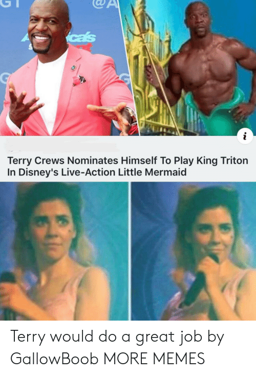Dank, Memes, and Target: cas  i  Terry Crews Nominates Himself To Play King Triton  In Disney's Live-Action Little Mermaid Terry would do a great job by GallowBoob MORE MEMES