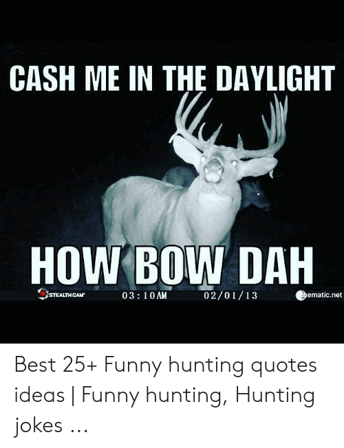 🅱️ 25+ Best Memes About Funny Hunting Quotes | Funny ...