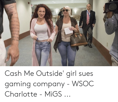Girl Sues: Cash Me Outside' girl sues gaming company - WSOC Charlotte - MiGS ...
