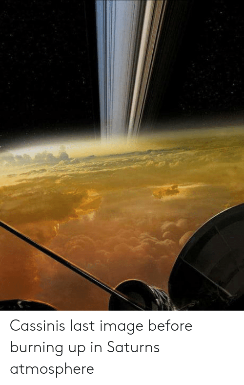 cassini: Cassinis last image before burning up in Saturns atmosphere