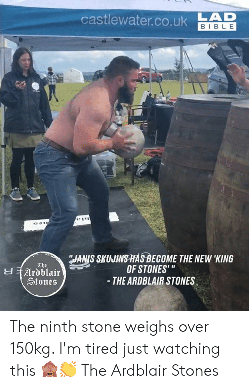 "Dank, Bible, and 🤖: castlewater.co.ukAD  BIBLE  JANIS SKUJINS HASBECOME THE NEW 'KING  OF STONES'""  - THE ARDBLAIR STONES  The  Ardblair  Stones The ninth stone weighs over 150kg. I'm tired just watching this 🙈👏  The Ardblair Stones"