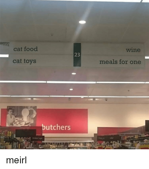 cat food: cat food  wine  23  cat toys  meals for one  butchers meirl