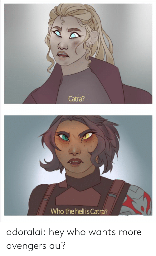 Tumblr, Avengers, and Blog: Catra?  Who the hell is Catra? adoralai:  hey who wants more avengers au?